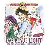 Das blaue Licht / Die drei Schwestern / Der Zaunkönig: 3 Hörspiele der Brüder Grimm | Brüder Grimm