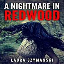 A Nightmare in Redwood Audiobook by Laura Szymanski Narrated by Amanda Fugate-Moss