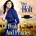 Of Peaks and Prairies: Paradise Valley, Book 1 Audiobook by Vivi Holt Narrated by Cody Roberts