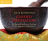 Guided Meditation: Six Essential Practices to Cultivate Love, Awareness, and Wisdom