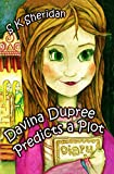 Davina Dupree Predicts a Plot: Second in the Egmont School Series
