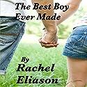 The Best Boy Ever Made Audiobook by Rachel Eliason Narrated by Dara Rosenberg