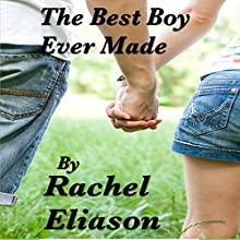 The Best Boy Ever Made (       UNABRIDGED) by Rachel Eliason Narrated by Dara Rosenberg