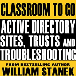 Active Directory Sites, Trusts, and Troubleshooting Classroom-To-Go Audiobook