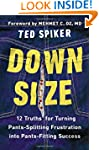 Down Size: 12 Truths for Turning Pant...