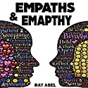 Empath: A Detailed Guide for Empaths and Non-Empaths on Everything Related to Empath Life and Empathy Audiobook by Ray Abel Narrated by Charles Olsen