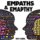 Empath: A Detailed Guide for Empaths and Non-Empaths on Everything Related to Empath Life and Empathy Hörbuch von Ray Abel Gesprochen von: Charles Olsen