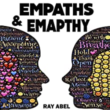 Empath: A Detailed Guide for Empaths and Non-Empaths on Everything Related to Empath Life and Empathy | Livre audio Auteur(s) : Ray Abel Narrateur(s) : Charles Olsen