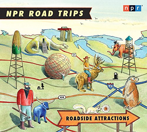 npr-road-trips-roadside-attractions-stories-that-take-you-away-