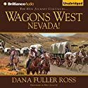 Wagons West Nevada!: Wagons West, Book 8 Audiobook by Dana Fuller Ross Narrated by Phil Gigante