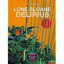 Lone Sloane: Volume 2: Delirius