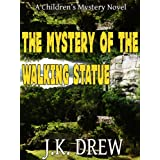 The Mystery of the Walking Statue ~ J.K. Drew