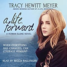 A Life, Forward: A Rowan Slone Novel, Book 2 (       UNABRIDGED) by Tracy Hewitt Meyer Narrated by Becca Ballenger