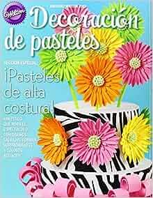 Anuario Wilton 2013 Decoracion de pasteles / Yearbook Wilton 2013