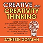 Creativity and Creative Thinking: World Renowned Entrepreneurs, Professors and Psychologists Share Their Thoughts on Emotional Intelligence | Satheesh Gopalan