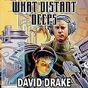 What Distant Deeps: RCN Series, Book 8   David Drake
