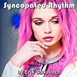 Syncopated Rhythm | Erik Schubach