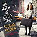 The Witch of Little Italy (       UNABRIDGED) by Suzanne Palmieri Narrated by Cassandra Campbell