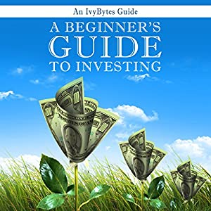 A Beginner's Guide to Investing Hörbuch