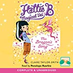 Hattie B Magical Vet: The Dragon's Song | Claire Taylor-Smith