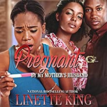 Pregnant by My Mother's Husband Audiobook by Linette King Narrated by Cee Scott