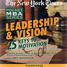 The New York Times Pocket MBA: Leadership and Vision (       UNABRIDGED) by Ramon J. Aldag, Buck Joseph, Ed.D. Narrated by Jeff Woodman