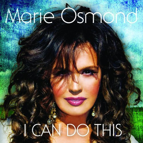 I Can Do This by Marie Osmond (2010) Audio CD (Marie Osmond I Can Do This compare prices)