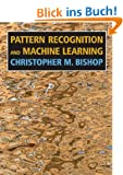 Pattern Recognition and Machine Learning[ PATTERN RECOGNITION AND MACHINE LEARNING ] By Bishop, Christopher M. ( Author )Aug-17-2006 Hardcover
