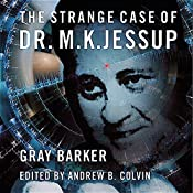 The Strange Case of Dr. M.K. Jessup | [Gray Barker, Andrew Colvin]