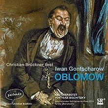 Oblomow (       ungekürzt) von Iwan Gontscharow Gesprochen von: Christian Brückner