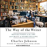 The Way of the Writer: Reflections on the Art and Craft of Storytelling | Charles Johnson