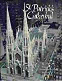 St. Patricks Cathedral: A Centennial History