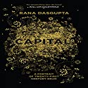 Capital: The Eruption of Delhi Audiobook by Rana Dasgupta Narrated by Dana Hickox