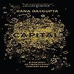 Capital: The Eruption of Delhi | Rana Dasgupta
