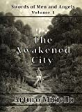 The Awakened City (Epic Adventure) (Swords of Men and Angels)