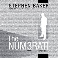 The Numerati (       UNABRIDGED) by Stephen Baker Narrated by Paul Michael Garcia