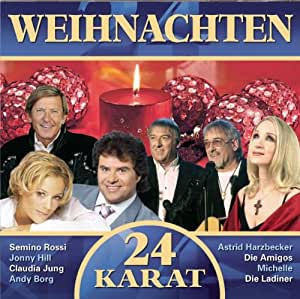 Weihnachten (24 Karat) - Amigos, Claudia Jung, Andy Borg, Ladiner