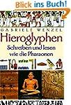 Hieroglyphen: Schreiben und lesen wie...