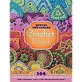 Beyond the Square Crochet Motifsby Edie Eckman