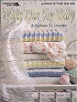 Make One For Baby (Leisure Arts #2756)