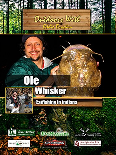 Outdoors with Eddie Brochin Ole Whiskers Catfishing in Indiana