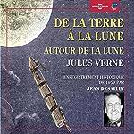 De la Terre a la Lune / Autour de la Lune: Enregistrement historique de 1959 par Jean Desailly | Jules Verne