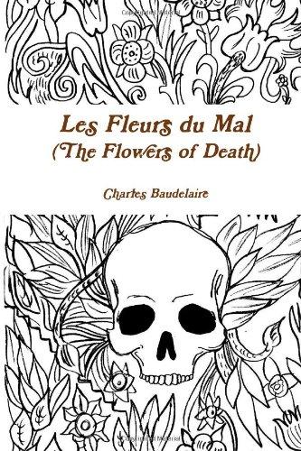 Les Fleurs du Mal (The Flowers of Death)