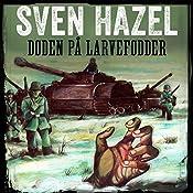 Døden på larvefødder (Sven Hazels krigsromaner 2) | Sven Hazel