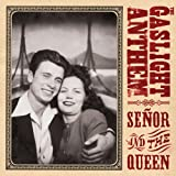 Senor and the Queen Gaslight Anthem