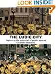 The Ludic City: Exploring the Potenti...