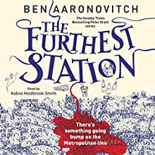 The Furthest Station Audiobook by Ben Aaronovitch Narrated by Kobna Holdbrook-Smith