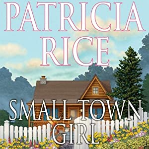 Small Town Girl | [Patricia Rice]