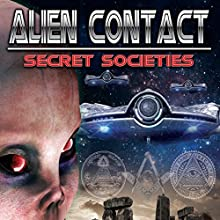 Alien Contact: Secret Societies Radio/TV Program by Warren Croyle Narrated by Razor Keeves, John Beaumont, Chuck Thompsen