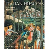 Italian Frescoes: The Early Renaissance 1400-1470 ~ Steffi Rottgen